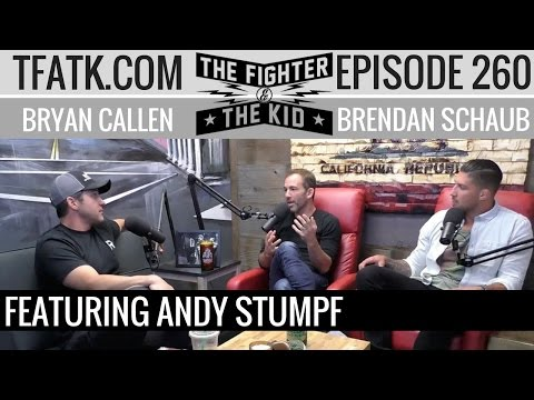 The Fighter and The Kid - Episode 260: Andy Stumpf