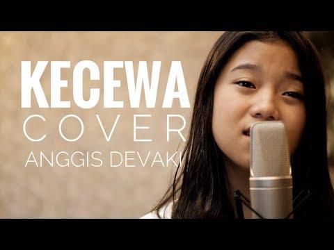 KECEWA - COVER by ANGGIS DEVAKI