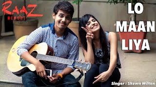 Lo Maan Liya | Raaz Reboot | Shawn Milton | Feat. Pragya Sethi | Cover |
