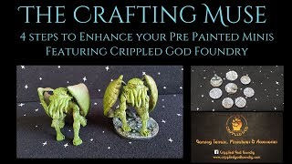 4 Steps to Enhance Your Pre Painted Minis, Featuring Bases from Crippled God Foundry, for Beginners