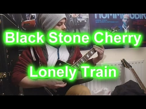 Black Stone Cherry - Lonely Train (Blake Palmer Guitar Cover)