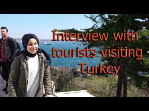 English Lesson Homework Interview with tourist visiting Turkey
