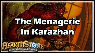 [Hearthstone] The Menagerie In Karazhan