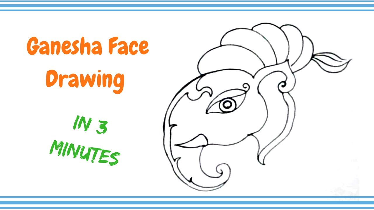 How To Draw Ganesha Easy In 3 Minutes Ganpati Face Drawing For Beginners Youtube
