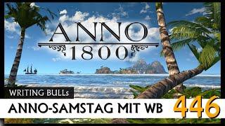 Anno 1800: Anno-Samstag mit WB! (446) [Deutsch]