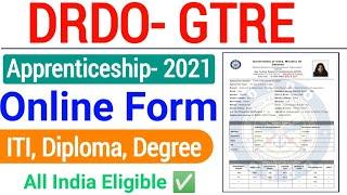 DRDO GTRE Apprentice Online Form 2021 Kaise Bhare  DRDO Apprenticeship Online Form 2021  DRDO GTRE 
