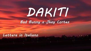 Bad Bunny x Jhay Cortez - Dakiti (Letra/Lyrics) Traduzione in Italiano