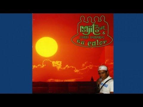 Mojito Project & Johnny Hernandez - Tu Calor (Break Summer Mix)
