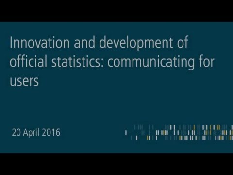 Innovation and development of offical statistics: communicating for users