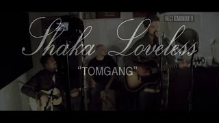 Shaka Loveless | Tomgang ( Akustisk Session m. Donkey Sound )