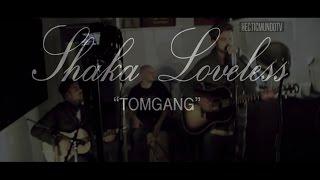 Shaka Loveless | Tomgang ( Akustisk Session m. Donkey Sound )