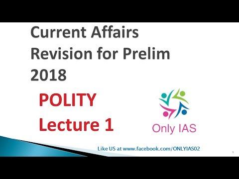 Mission IAS 2018 : Lecture 1, Polity, Current Affair Revision Prelim 2017. CSE/IAS/UPSC