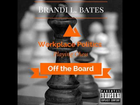 Brandi Bates - Workplace Politics (Playing Chess off the Board)