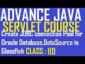 110 Create JDBC connection Pool Oracle Database, DataSource in Glassfish server mydomain2