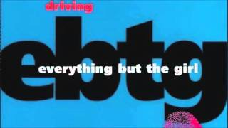 Everything But The Girl - Driving (Todd Terry Remix)