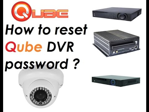 H264 qube dvr password reset process Step By Step Tutorial