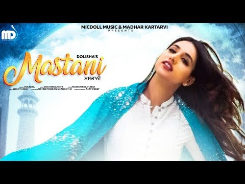MASTANI | DOLISHA | LATEST FULL SONG 2019 | MICDOLL MUSIC