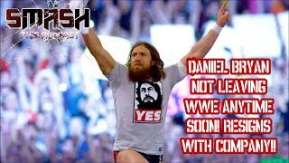 Smash This Podcast | Daniel Bryan Not Leaving WWE Anytime Soon! Resigns With Company!!