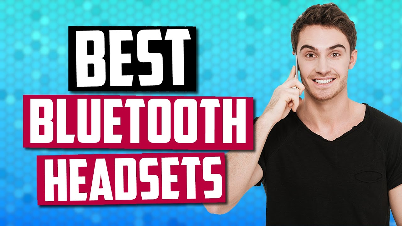 Best Bluetooth Headset In 2019 Reviews Buying Guide Youtube