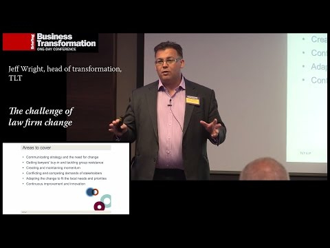 The challenges of law firm change: Jeff Wright, TLT at Business Transformation 2015