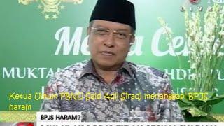 Tanggapan Ketua Umum PBNU Said Aqil Siradj Mengenai Fatwa MUI Tentang BPJS Haram.