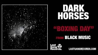 Dark Horses - Boxing Day