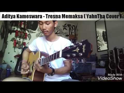 Aditya kameswara - Tresna Memaksa ( Yahntha Cover )