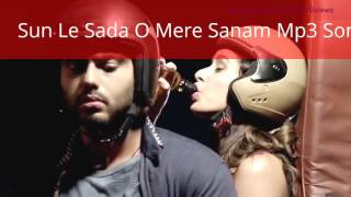 sun-le-sada-o-mere-sanam-mp3-song-download-half-girlfriend-2017