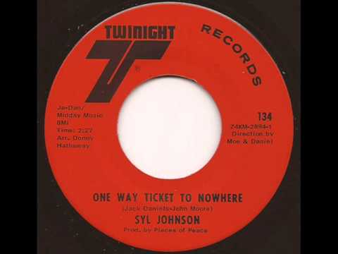 SYL JOHNSON - ONE WAY TICKET TO NOWHERE (TWINIGHT)