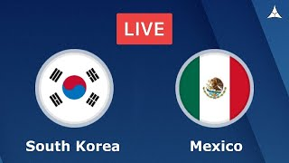 🇲🇽-🇰🇷 || MEXICO vs SOUTH KOREA Live || World Cup 2018 || Full Live Stream || Full Match ||