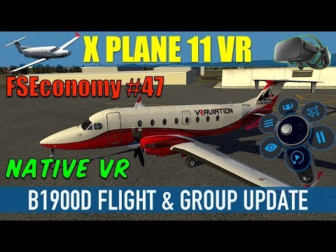 X Plane 11 Native VR FSEconomy #47 B1900D Flight & Group Update Oculus Rift