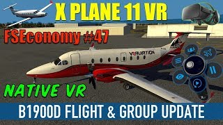 X Plane 11 Native VR FSEconomy #47 B1900D Flight & Group Update Oculus Rift