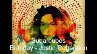 Sugarcubes - Birthday (Justin Robertson Remix)