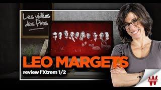 ♠♥♦♣ Leo Margets review l'Xtrem 1/2