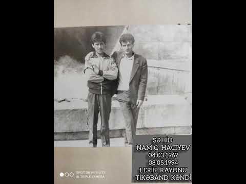 Şəhid Hacıyev Namiq Talıb Oğlu Lerik Rayonu Tikəband Kəndi.