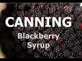 CANNING - Blackberry Syrup