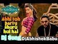 Abhi Toh Party Shuru Hui Hai (Khoobsurat) DJ Remix Song l Badshah DJ Song