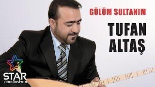 Tufan Altaş - Gülüm Sultanım (Official Audio) Resimi