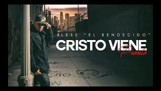 Cristo Viene Pronto - Bless El Bendecido thumbnail