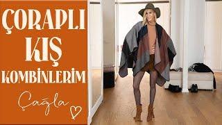 Çağla | Çoraplı Kış Kombinlerim | Moda-Güzellik-Bakım Video