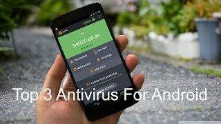 Best Antivirus For Android Phone 2015 ( Top 3 Antivirus )