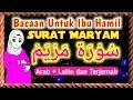 Surat Maryam Arab Latin Dan Terjemah [3X]