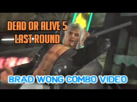 DEAD OR ALIVE 5 Last Round - Brad Wong Combo Video