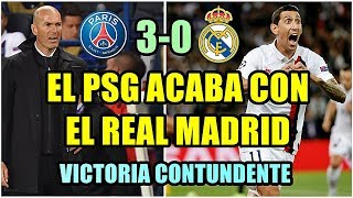 EL PSG ACABA CON EL REAL MADRID (3-0) | DI MARÍA SE SALE | ZIDANE SIN IDEAS | SOLO BALE Y JAMES