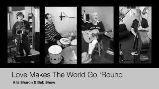 Love Makes The World Go 'Round S&B Show!