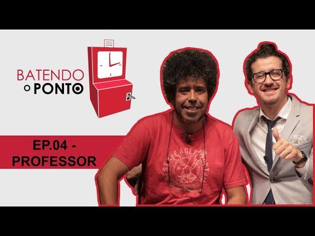 AFONSO PADILHA - BATENDO O PONTO - EP.04: PROFESSOR
