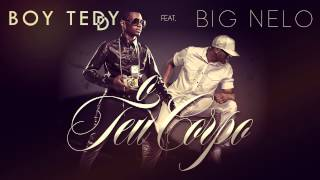 Boy Teddy Feat. Big Nelo - O Teu Corpo  (Audio Oficial)