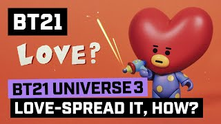 BT21 UNIVERSE 3 ANIMATION EP.06 - Love-Spread It, How?