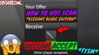 HOW TO NOT SCAM! *ELEGANT BLADE EDITON* *TYSM* (ROBLOX ASSASSIN HOW TO NOT SCAM ELEGANT BLADE!!!)