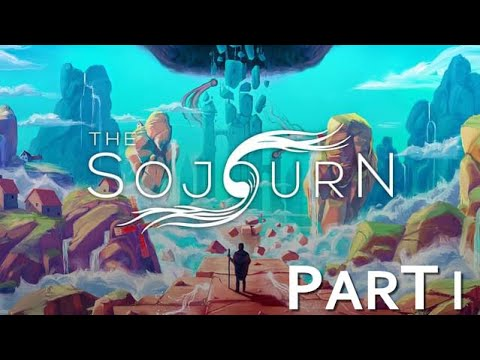The Sojourn Gameplay Walkthrough Part 1 FULL GAME [1080p HD 60FPS] - No Commentary |